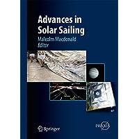 Advances in Solar Sailing (Astronautical Engineering)
