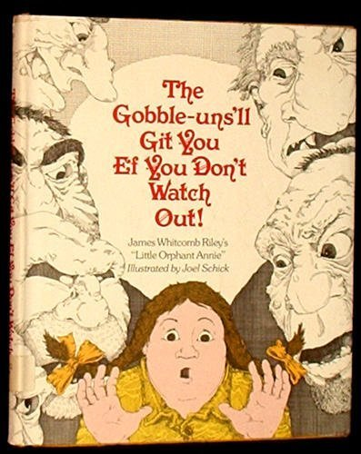 The Gobble-Uns 'll Git You Ef You Don't Watch Out! - James Whitcomb Riley's Little Orphant Annie