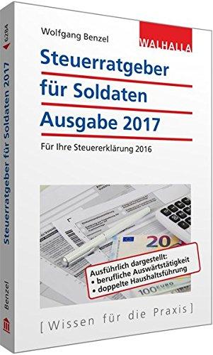 Steuerratgeber für Soldaten: Ausgabe 2017 - Für Ihre Steuererklärung 2016; Walhalla Rechtshilfen