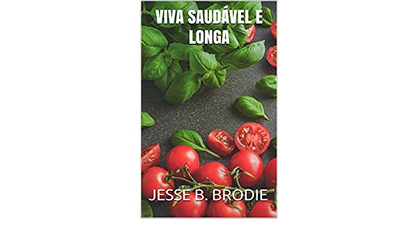 Viva saudável e longa (Portuguese Edition) - Kindle edition by JESSE B. BRODIE. Health, Fitness & Dieting Kindle eBooks @ Amazon.com.