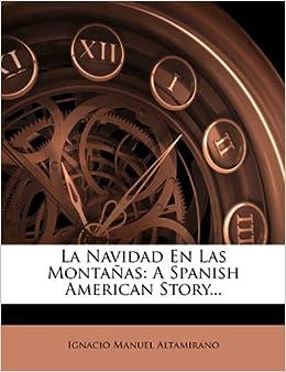 La Navidad En Las Montañas: A Spanish American Story...