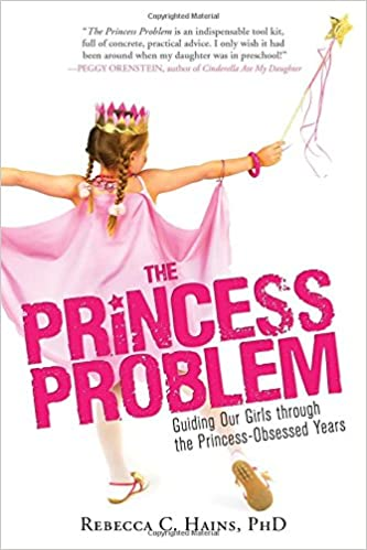 Read The Princess Problem: Guiding Our Girls through the Princess-Obsessed Years PDF, azw (Kindle)