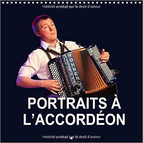 Book Portraits a L'Accordeon 2017: La Fete de L'accordeon en Valenciennois (Calvendo Art)
