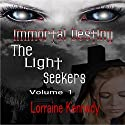 The Light Seekers - Immortal Destiny Volume 1 Audiobook by Lorraine Kennedy Narrated by Rebecca Lee