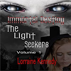 The Light Seekers - Immortal Destiny Volume 1 Audiobook