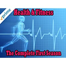 Health and Fitness - The Complete First Season