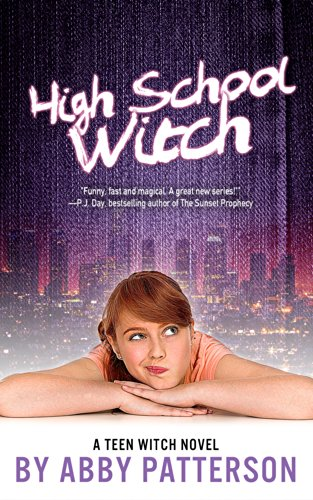 Amazon high school witch a teen witch novel book 1 ebook high school witch a teen witch novel book 1 by patterson abby fandeluxe Image collections