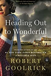 Heading Out to Wonderful by Robert Goolrick (2013-01-15)