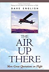The Air Up There : More Great Quotations on Flight