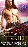 Kill or Be Kilt (Highland Spies Series)