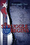 The Struggle Begins: The Unbroken Circle Series, Book I (Volume 1)