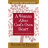 A Woman After God's Own Heart® Growth and Study Guide