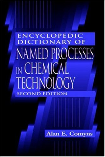 Download Encyclopedic Dictionary of Named Processes in Chemical Technology, Second Edition Pdf