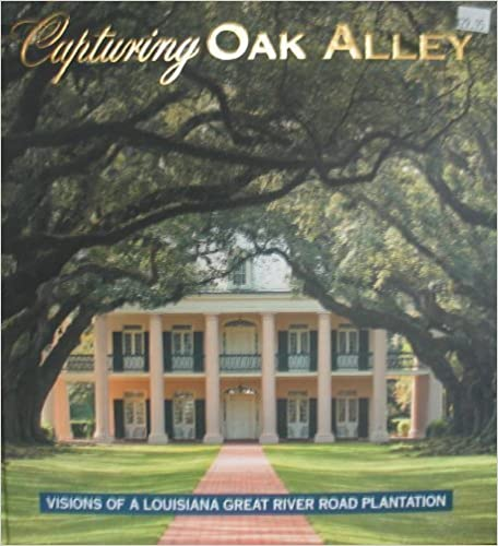 Capturing Oak Alley Hardcover - Michael Ledet (Editor) 2007