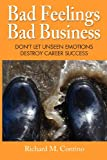 Bad Feelings, Bad Business, Richard M. Contino, 0985550899