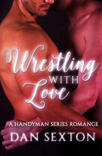 Wrestling with Love: A Gay Romance by CreateSpace Independent Publishing Platform