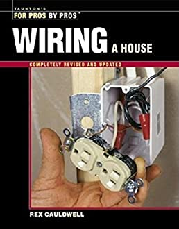 wiring a house 5th edition (for pros by pros) by rex  wiring a house, 4th edition (for pros