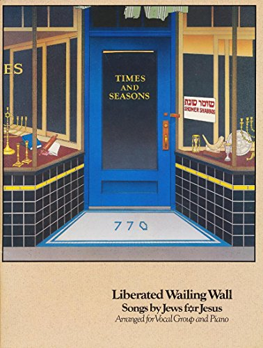 Times and Seasons Liberated Wailing Wall Songs By Jews for Jesus Arranged for Vocal Group and Piano