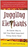 img - for Juggling Elephants: An Easier Way to Get Your Most Important Things Done--Now! book / textbook / text book