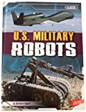 img - for U.S. Military Robots (U.S. Military Technology) book / textbook / text book