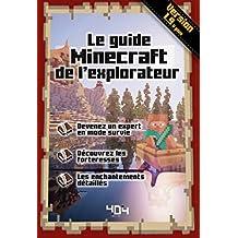 Le guide Minecraft de l'explorateur - Version 1.9 (French Edition)