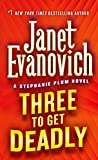Three to Get Deadly (Stephanie Plum, No. 3) (Stephanie Plum Novels)