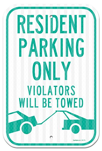 Resident Parking Only Sign, Violators Will Be Towed, 12x18 3M Reflective (EGP) Rust Free,63 Aluminum, Easy to Mount Weather Resistant Long Lasting Ink, Made in USA by SIGO Sign
