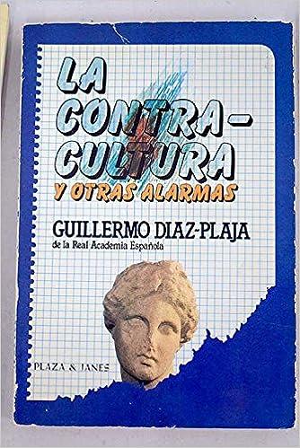 La contracultura y otras alarmas: Guillermo Díaz-Plaja ...