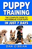 Puppy Training: The Complete Guide To Housebreak