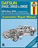 Datsun 240Z, 260Z, and 280Z, 1970-78 (Haynes Repair Manuals)
