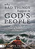 Why Bad Things Happen to God's People: Making Sense of Trials and Tribulations in Your Life