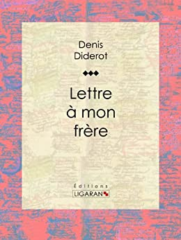 lettre mon fr re french edition ebook denis diderot