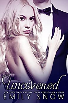 Uncovered by [Snow, Emily]