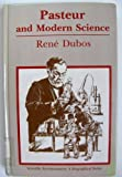 Pasteur and Modern Science, Dubos, Rene Jules, 0910239185