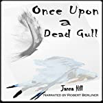 Once upon a Dead Gull | Janna Hill