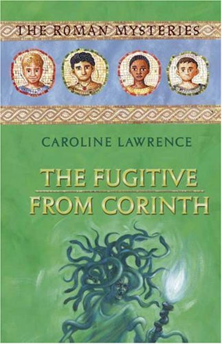 The Fugitive from Corinth (The Roman Mysteries)