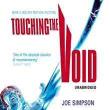 Touching the Void Audiobook by Joe Simpson Narrated by Daniel Weyman, Andrew Wincott