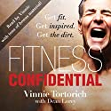 Fitness Confidential Audiobook by Vinnie Tortorich Narrated by Vinnie Tortorich