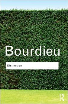 Distinction: A Social Critique Of The Judgement Of Taste (Routledge Classics) Download.zip