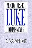 Luke, C. Marvin Pate, 0802456227