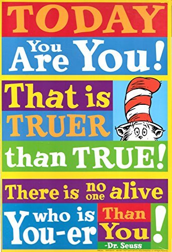Today You are You! Dr. Seuss Quotation Decorative Sign Poster (Dr Seuss Signs)