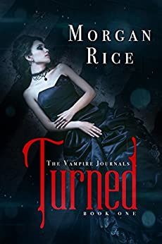 Turned Book 1 In The Vampire Journals By Rice Morgan