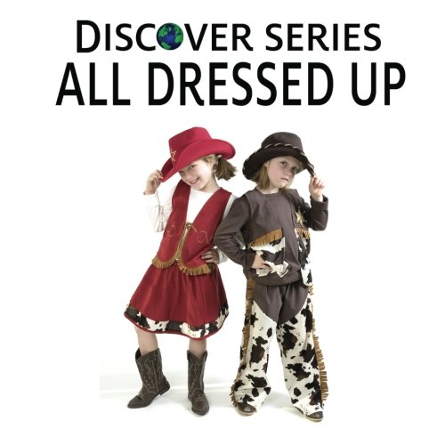 All Dressed Up: Discover Series Picture Book for Children -