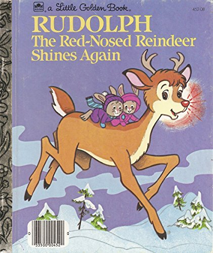 Rudolph the Red-Nosed Reindeer Shines Again (A Little golden book)