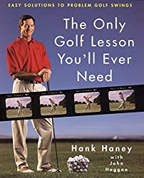 The Only Golf Lesson You'll Ever Need: Easy Solutions to Problem Golf Swings