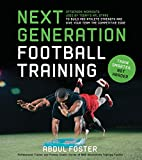 img - for Next Generation Football Training: Off-Season Workouts Used by Today's NFL Stars to Build Pro Athlete Strength and Give Your Team the Competitive Edge book / textbook / text book