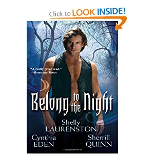 Belong To The Night Shelly Laurenston, Sherrill Quinn and Cynthia Eden