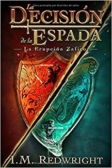 Book's Cover of La Erupción Zafiro (La Decisión de la Espada) (Español) Tapa blanda – 6 agosto 2020