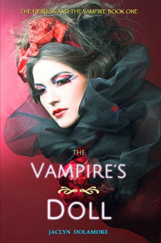 The Vampire's Doll (The Heiress and the Vampire Book 1) by [Dolamore, Jaclyn]