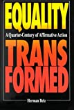 Equality Transformed: A Quarter-Century of Affirmative Action